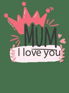 Mum I Love U